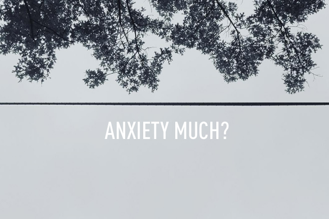 anxiety_much